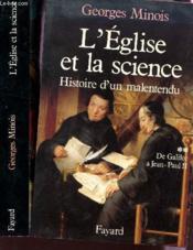L'Eglise et la science ; histoire d'un malentendu t.1 ; de Galilée à Jean-Paul II - Couverture - Format classique