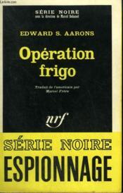 Operation Frigo. Collection : Serie Noire N° 1168 - Couverture - Format classique