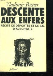 Descente Aux Enfers. Recits De Deportes Et De Ss D Auschwitz. - Couverture - Format classique
