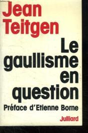 Le Gaullisme En Question. - Couverture - Format classique