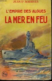 L'Empire Des Algues. Tome 2 : La Mer En Feu. Collection Le Livre Populaire N° 4. - Couverture - Format classique
