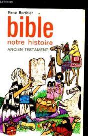 Bible Notre Histoire Ancien Testament - Couverture - Format classique