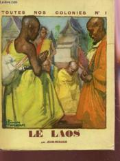 Toutes Nos Colones - N°1 / Le Laos : Dieux; Bonzes T Montagnes. - Couverture - Format classique