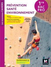 Les nouveaux cahiers ; prévention santé environnement ; 1re bac pro ; livre élève (édition 2020) - Couverture - Format classique