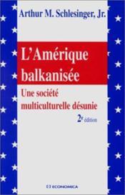 L'amerique balkanisee ; une societe multiculuturelle desunie - Couverture - Format classique