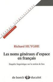 Les noms généraux d'espace en français ; enquête linguistique sur la notion du lieu - Couverture - Format classique