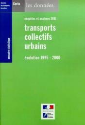 Annuaire statistique 2001 : transports collectifs urbains : evolution 1995-2000 (enquetes et analyse - Couverture - Format classique