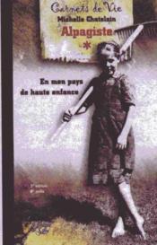 Les carnets d'une enfance en Savoie ; en mon pays de haute enfance - Couverture - Format classique