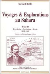 Voyages et explorations au Sahara t.3 ; Tripolitaine, Cyrénaïque, Siwah (1868-1869) - Couverture - Format classique