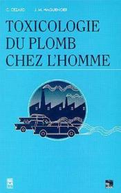 Toxicologie Du Plomb Chez L'Homme - Couverture - Format classique