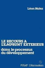 Recours A L'Emprunt Exte- Rieur Dans Le Processus Du - Couverture - Format classique
