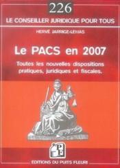 Le pacs en 2007, nouvelles dispositions pratiques, juridiques et fiscales - Couverture - Format classique