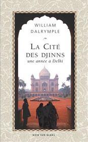 La Cite Des Djinns Une Annee A Delhi - Intérieur - Format classique