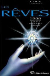 Les reves - 1000 facettes de la conscience humaine - Couverture - Format classique