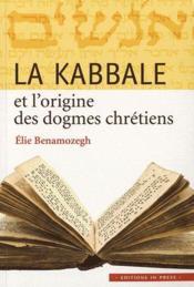 La kabbale et l'origine des dogmes chrétiens - Couverture - Format classique