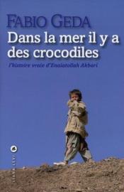 Dans la mer il y a des crocodiles ; l'histoire vraie d'Enaiatollah Akbari - Couverture - Format classique