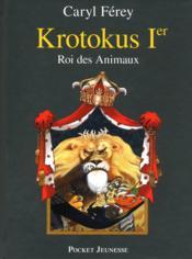Krotokus 1er, roi des animaux - Couverture - Format classique