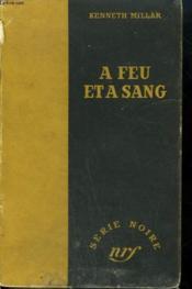 A Feu Et A Sang. ( Blue City). Collection : Serie Noire Sans Jaquette N° 30 - Couverture - Format classique