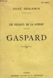 Les Soldats De La Guerre. Gaspard. - Couverture - Format classique
