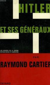 Hitler Et Ses Generaux. Les Secrets De La Guerre. - Couverture - Format classique