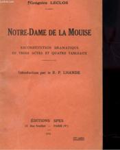 Notre-Dame De La Mouise - Reconstitution Dramatique En Trois Actes Et Quatres Tableaux - Couverture - Format classique