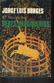 El Libros De Los Seres Imaginarios - Couverture - Format classique