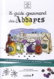 Le guide gourmand des abbayes - Couverture - Format classique