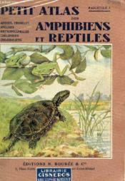 Petit Atlas Des Amphibiens Et Reptiles / Fascicule I : Apodes, Urodeles, Anoures, Rhynchocephales, Cheloniens, Crocodiliens. - Couverture - Format classique