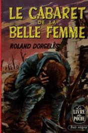 Le cabaret de la belle femme / Dorgeles, Roland / Réf14037 - Couverture - Format classique