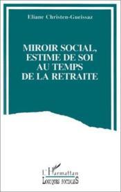 Miroir social, estime de soi au temps de la retraite - Couverture - Format classique