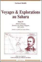 Voyages & explorations au Sahara t.4 ; désert lybique, Siwah et les oasis d'Egypte 1873-1874 - Couverture - Format classique