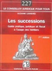 Les successions ; guide juridique et fiscal à l'usage des héritiers (7e édition) - Couverture - Format classique
