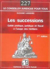 Les successions ; guide juridique et fiscal à l'usage des héritiers (7e édition) - Intérieur - Format classique