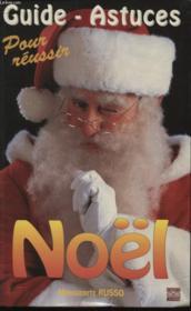 Guide Astuce Pour Reussir Noel (Le) - Couverture - Format classique