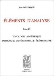 Éléments d'analyse, t. 9 ; topologie algébrique ; topologie différentielle élémentaire - Couverture - Format classique