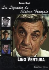 Les légendes du cinéma français : Lino Ventura - Couverture - Format classique