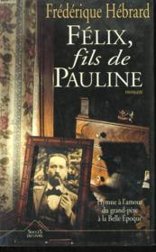 Felix, Fils De Pauline - Couverture - Format classique