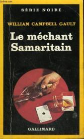 Collection : Serie Noire N° 1948 Le Mechant Samaritain - Couverture - Format classique