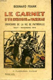 Le Carnet D'Un Enseigne De Vaisseau. ( Souvenirs De La Vie De Patrouille ) . - Couverture - Format classique