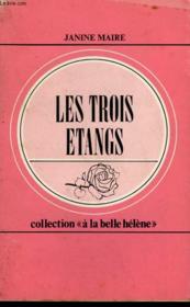 Les Trois Etangs. Collection : A La Belle Helene N° 81 - Couverture - Format classique