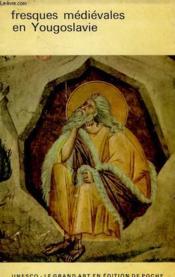 Fresques Medievales En Yougoslavie - Couverture - Format classique