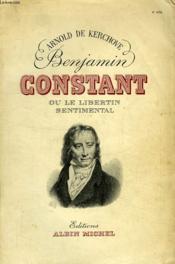 Benjamin Constant, Ou Le Libertin Sentimental - Couverture - Format classique