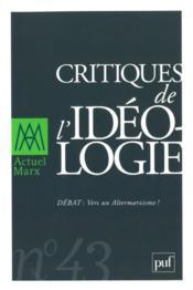 REVUE ACTUEL MARX N.43 ; critiques de l'idéologie - Couverture - Format classique