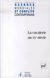 Guerres Mondiales Conflits Contemporains N.225 ; La Cavalerie Au Xx Siècle - Intérieur - Format classique