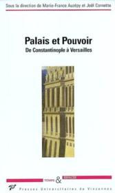 Palais et pouvoir ; de Constantinople à Versailles - Couverture - Format classique