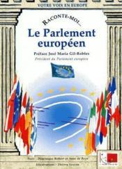 RACONTE-MOI... ; le parlement européen - Couverture - Format classique