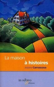 La Maison A Histoires - Couverture - Format classique