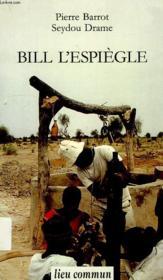 Bill l'espiegle ou l'extraordinaire aventure d'une pompe a eau en afrique - Couverture - Format classique
