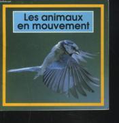 Les animaux en mouvement - Couverture - Format classique