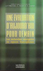Une Evaluation D'Aujourd'Hui Pour Demain ; Les Recherches Enseignees En Espaces Francophones - Intérieur - Format classique